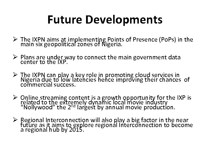 Future Developments The IXPN aims at implementing Points of Presence (Po. Ps) in the