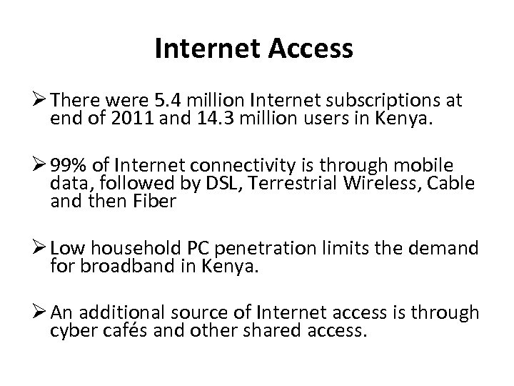 Internet Access There were 5. 4 million Internet subscriptions at end of 2011 and