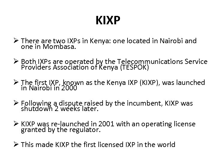 KIXP There are two IXPs in Kenya: one located in Nairobi and one in