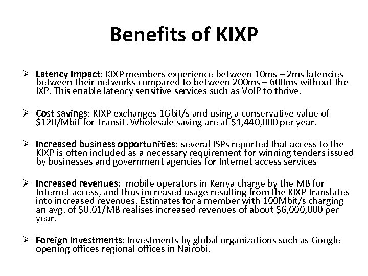 Benefits of KIXP Latency Impact: KIXP members experience between 10 ms – 2 ms