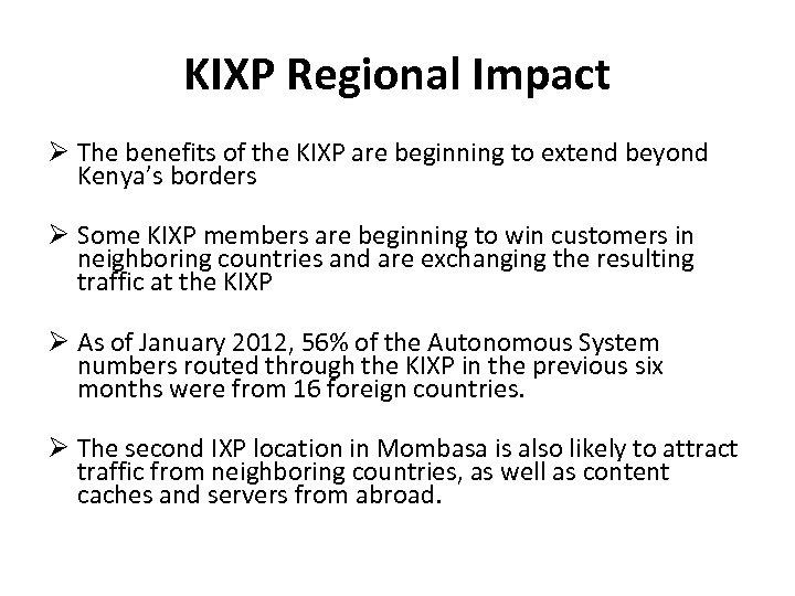 KIXP Regional Impact The benefits of the KIXP are beginning to extend beyond Kenya's
