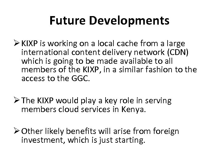 Future Developments KIXP is working on a local cache from a large international content