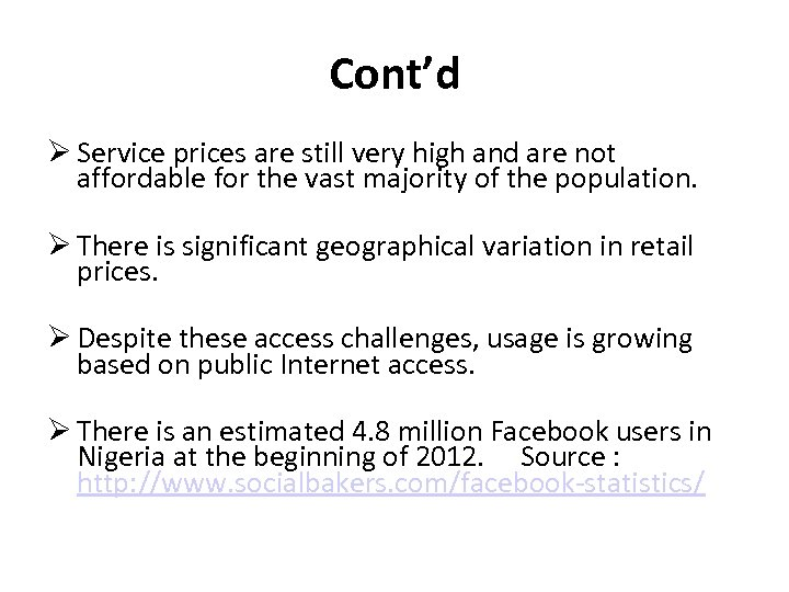 Cont'd Service prices are still very high and are not affordable for the vast