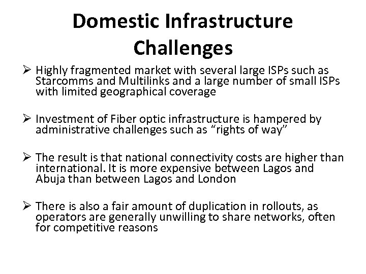 Domestic Infrastructure Challenges Highly fragmented market with several large ISPs such as Starcomms and