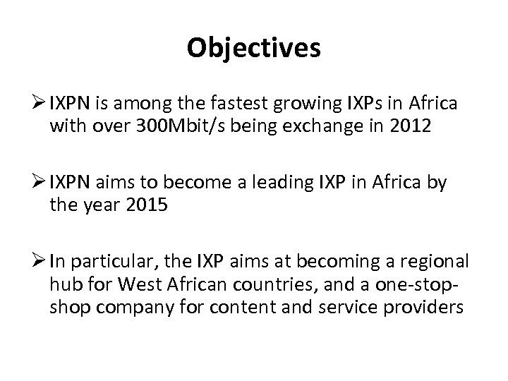 Objectives IXPN is among the fastest growing IXPs in Africa with over 300 Mbit/s