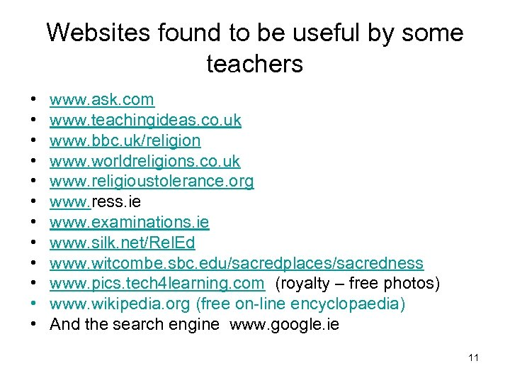 Websites found to be useful by some teachers • • • www. ask. com