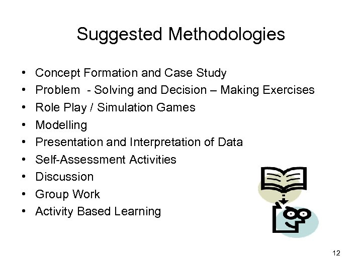 Suggested Methodologies • • • Concept Formation and Case Study Problem - Solving and