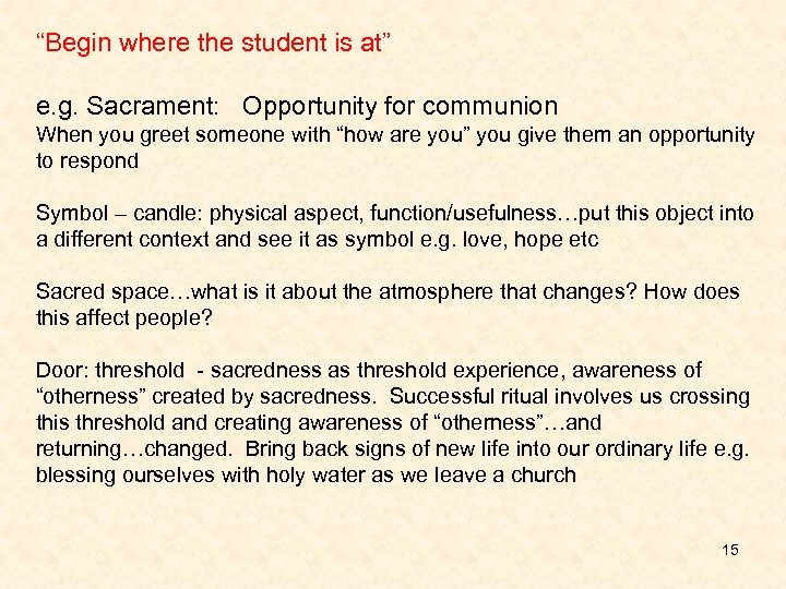 """""""Begin where the student is at"""" e. g. Sacrament: Opportunity for communion When you"""