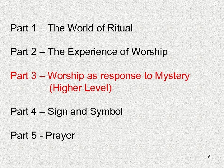 Part 1 – The World of Ritual Part 2 – The Experience of Worship