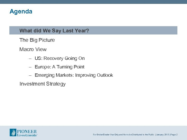 Agenda What did We Say Last Year? The Big Picture Macro View – US:
