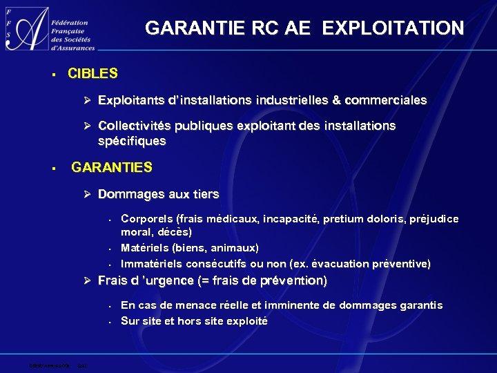 GARANTIE RC AE EXPLOITATION § CIBLES Ø Exploitants d'installations industrielles & commerciales Ø Collectivités