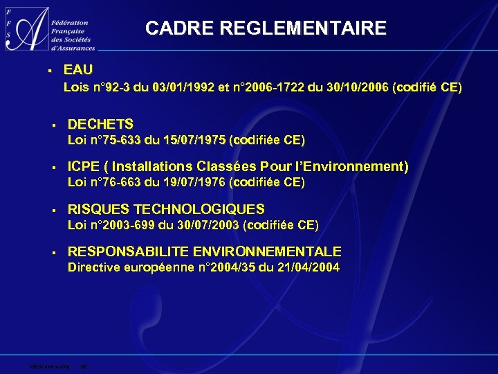 CADRE REGLEMENTAIRE § EAU Lois n° 92 -3 du 03/01/1992 et n° 2006 -1722