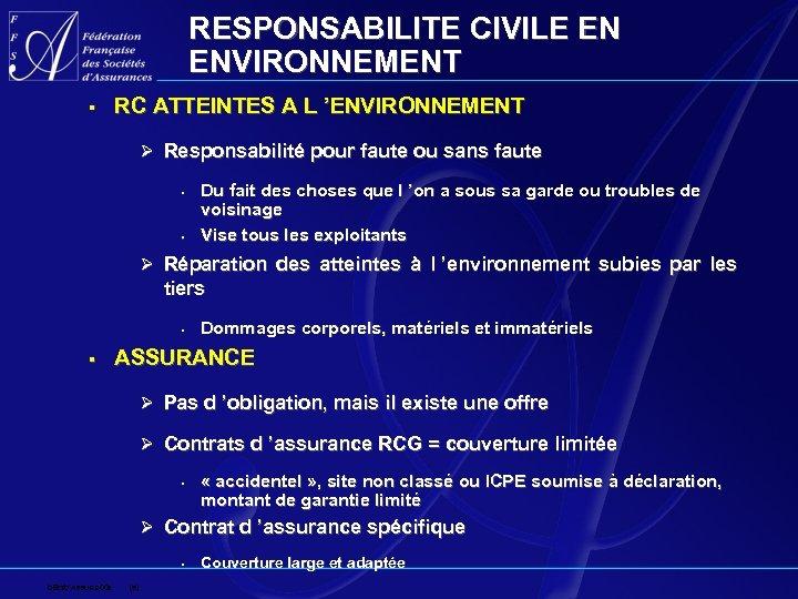 RESPONSABILITE CIVILE EN ENVIRONNEMENT § RC ATTEINTES A L 'ENVIRONNEMENT Ø Responsabilité pour faute