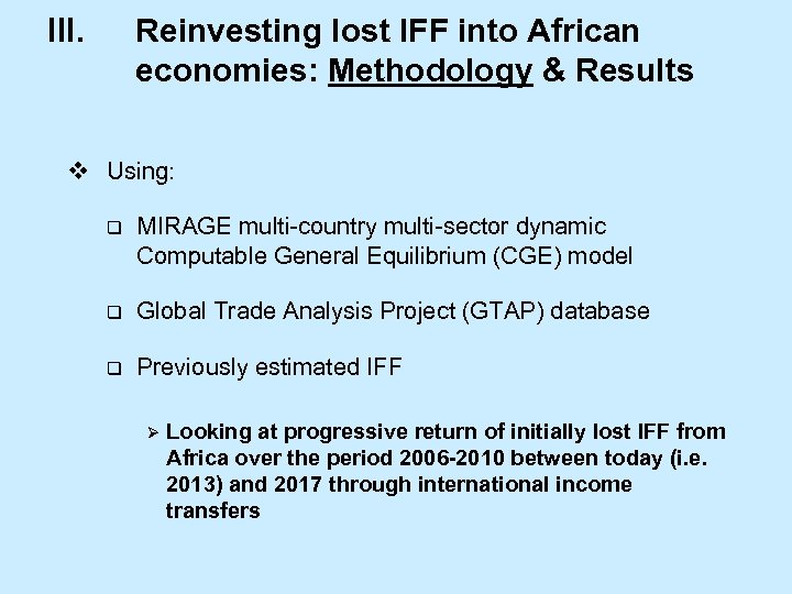 III. Reinvesting lost IFF into African economies: Methodology & Results v Using: q MIRAGE