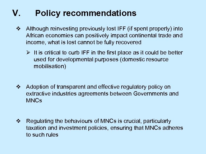 V. Policy recommendations v Although reinvesting previously lost IFF (if spent properly) into African