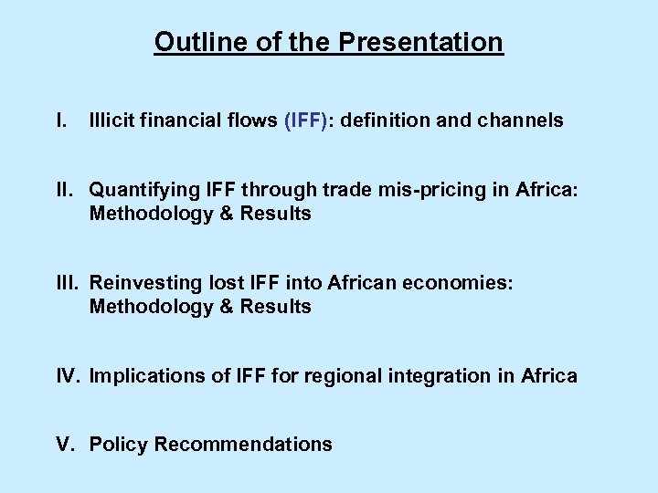Outline of the Presentation I. Illicit financial flows (IFF): definition and channels II. Quantifying
