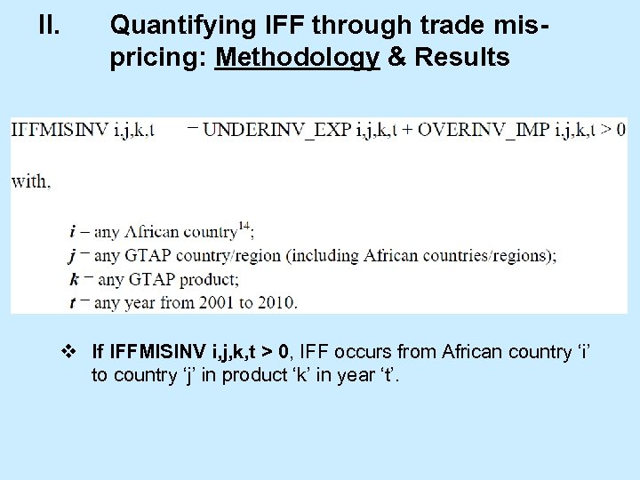 II. Quantifying IFF through trade mispricing: Methodology & Results v If IFFMISINV i, j,