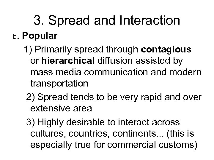 3. Spread and Interaction b. Popular 1) Primarily spread through contagious or hierarchical diffusion