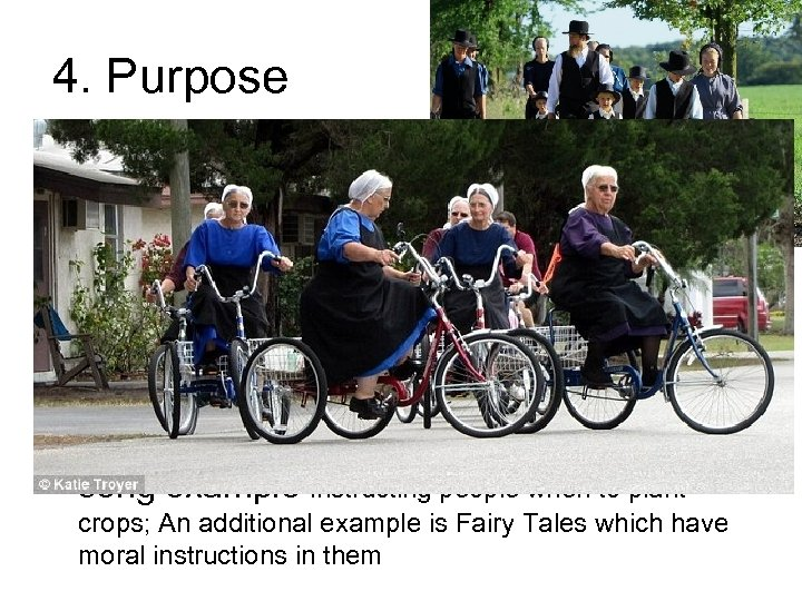 4. Purpose Folk 1) Usually arise out of necessities of life; food, shelter, clothing,