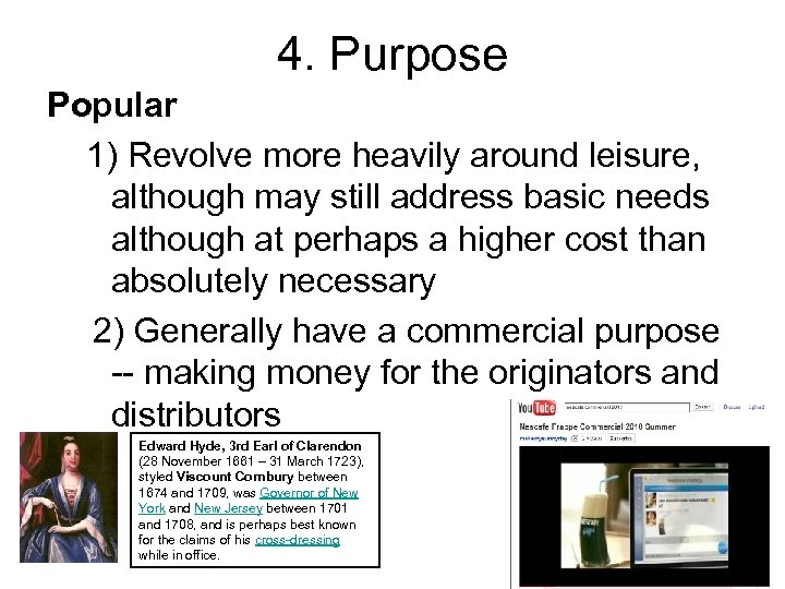 4. Purpose Popular 1) Revolve more heavily around leisure, although may still address basic