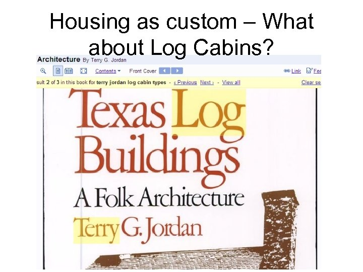 Housing as custom – What about Log Cabins?