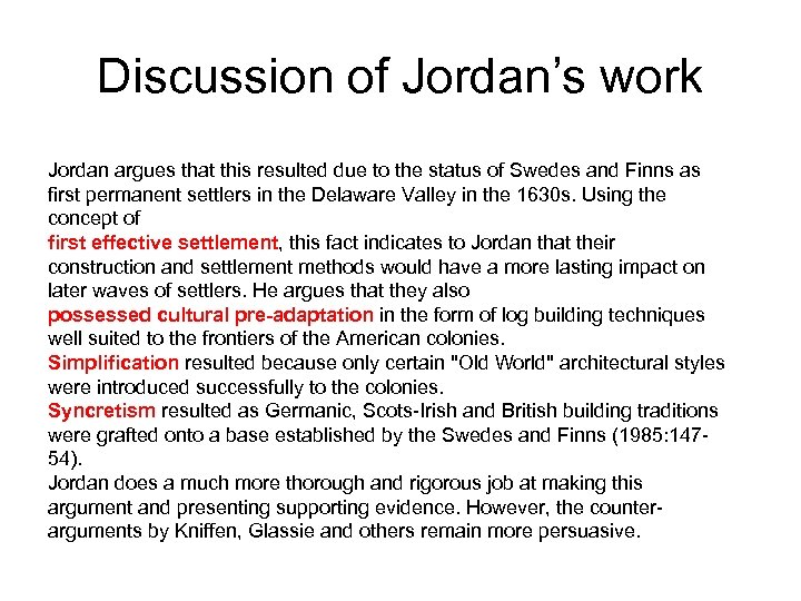 Discussion of Jordan's work Jordan argues that this resulted due to the status of
