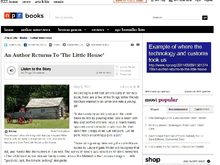 Example of where the technology and customs took us http: //www. npr. org/2011/05/09/1361374 19/an-author-returns-to-the-little-house