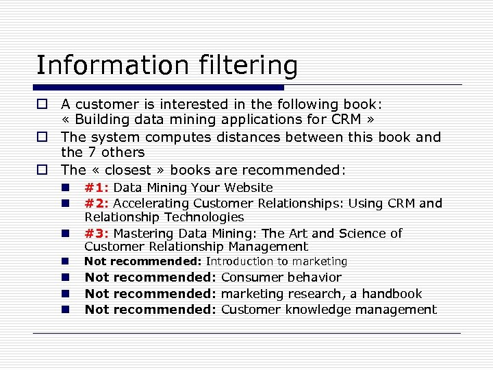 Information filtering o A customer is interested in the following book: « Building data