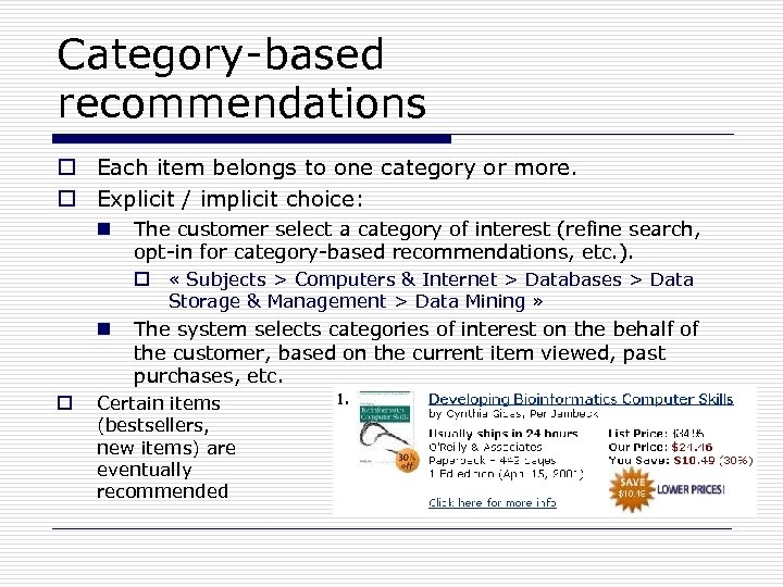 Category-based recommendations o Each item belongs to one category or more. o Explicit /