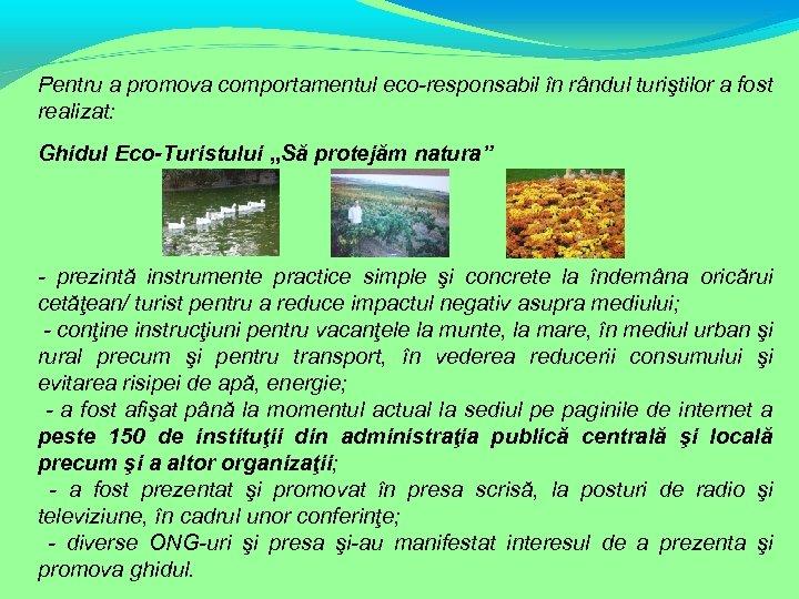 """Pentru a promova comportamentul eco-responsabil în rândul turiştilor a fost realizat: Ghidul Eco-Turistului """"Să"""