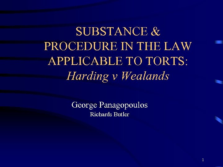 SUBSTANCE & PROCEDURE IN THE LAW APPLICABLE TO TORTS: Harding v Wealands George Panagopoulos
