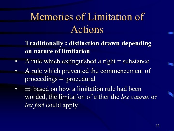 Memories of Limitation of Actions • • • Traditionally : distinction drawn depending on