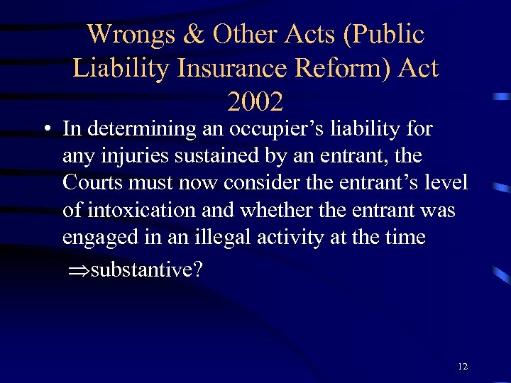 Wrongs & Other Acts (Public Liability Insurance Reform) Act 2002 • In determining an