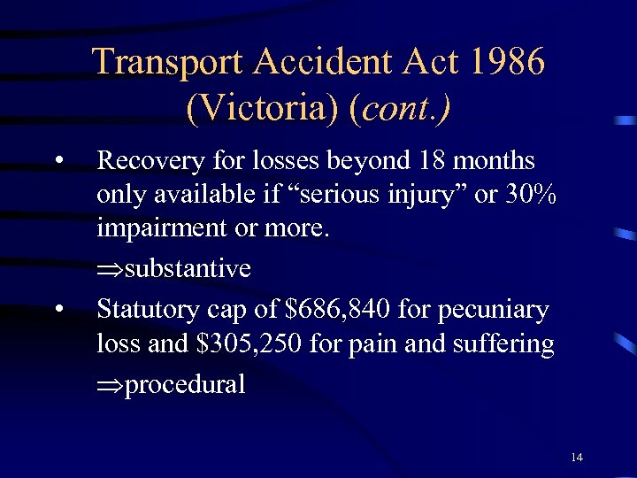 Transport Accident Act 1986 (Victoria) (cont. ) • • Recovery for losses beyond 18