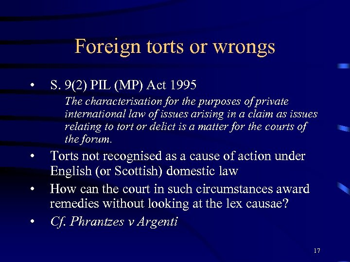 Foreign torts or wrongs • S. 9(2) PIL (MP) Act 1995 The characterisation for