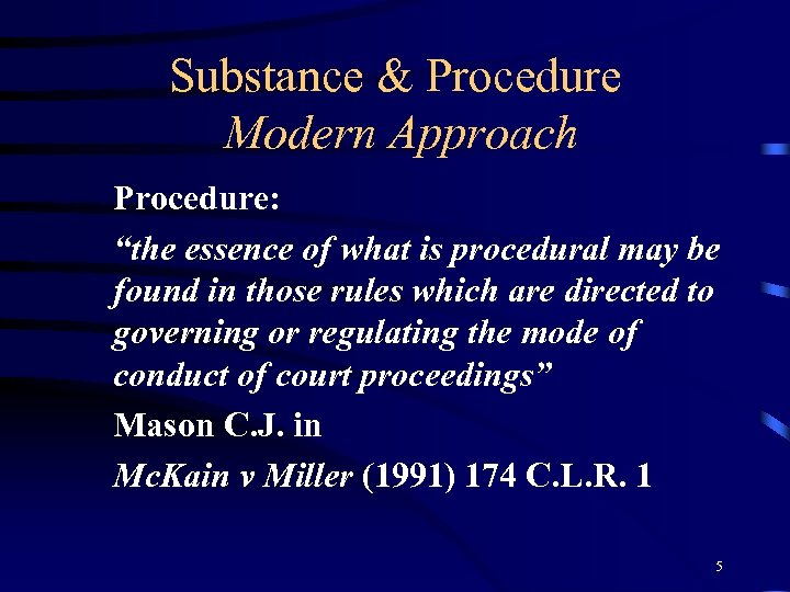 """Substance & Procedure Modern Approach Procedure: """"the essence of what is procedural may be"""