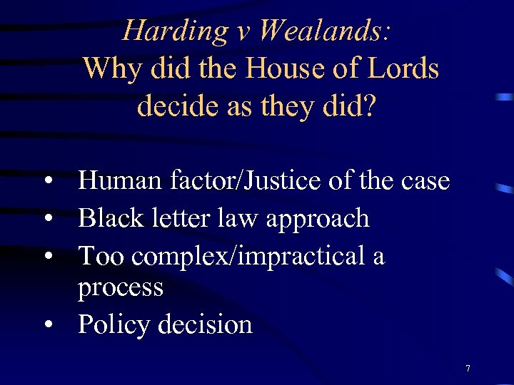 Harding v Wealands: Why did the House of Lords decide as they did? •