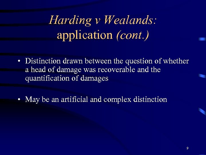 Harding v Wealands: application (cont. ) • Distinction drawn between the question of whether