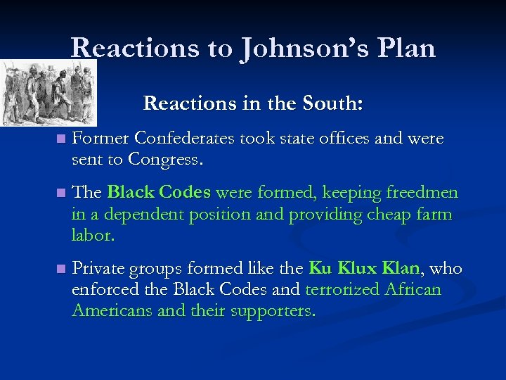 Reactions to Johnson's Plan Reactions in the South: n Former Confederates took state offices