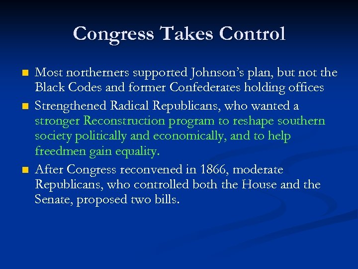 Congress Takes Control n n n Most northerners supported Johnson's plan, but not the