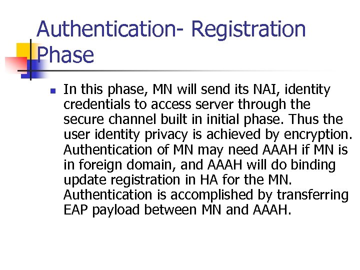 Authentication- Registration Phase n In this phase, MN will send its NAI, identity credentials