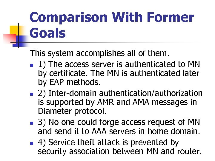 Comparison With Former Goals This system accomplishes all of them. n 1) The access