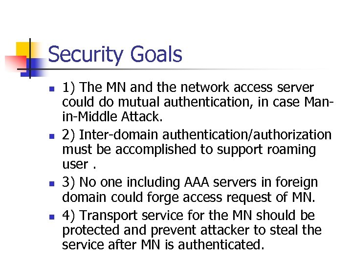 Security Goals n n 1) The MN and the network access server could do