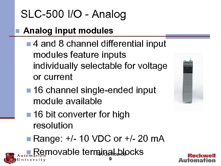 SLC-500 I/O - Analog n Analog input modules n 4 and 8 channel differential