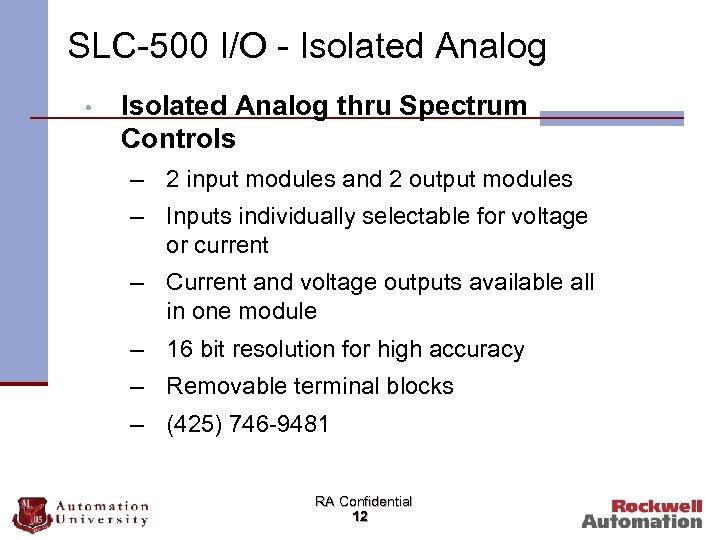 SLC-500 I/O - Isolated Analog • Isolated Analog thru Spectrum Controls – 2 input