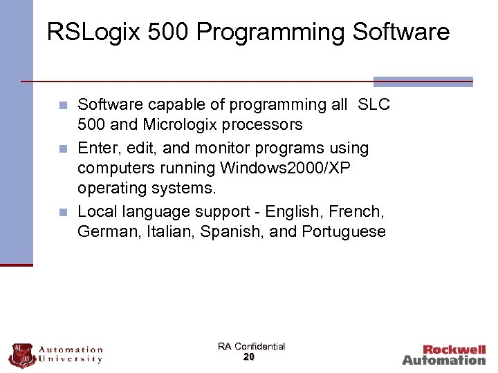 RSLogix 500 Programming Software n n n Software capable of programming all SLC 500