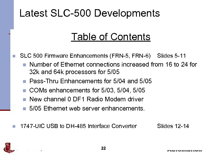 Latest SLC-500 Developments Table of Contents n SLC 500 Firmware Enhancements (FRN-5, FRN-6) n