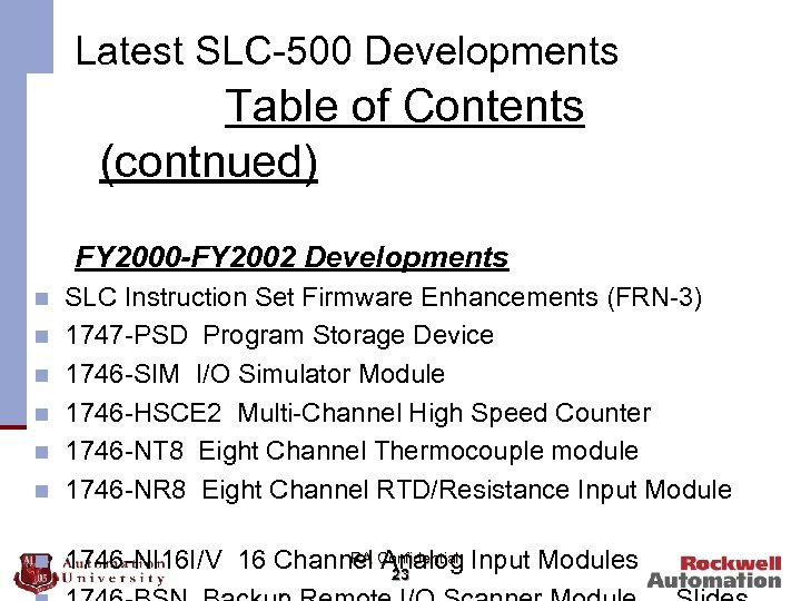 Latest SLC-500 Developments Table of Contents (contnued) FY 2000 -FY 2002 Developments n n