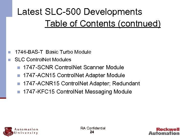 Latest SLC-500 Developments Table of Contents (contnued) n n 1746 -BAS-T Basic Turbo Module