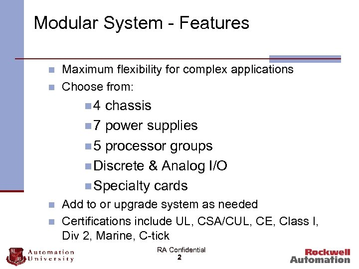 Modular System - Features n n Maximum flexibility for complex applications Choose from: n